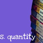 Language Learning: Quality or Quantity?