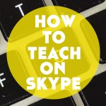 How to Teach on Skype: 12 Top Tips for Online Language Teachers