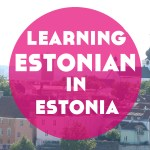 Learning Estonian in Estonia