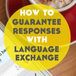 How to Guarantee Responses with Language Exchange