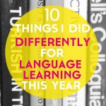 10 Things I Did Differently for Language Learning in 2015