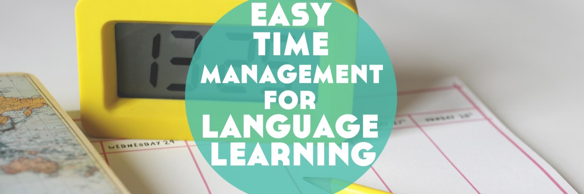 Time management for language learning doesn't have to be overly complicated. Click through to read how and download your weekly language planner (with a day off!)