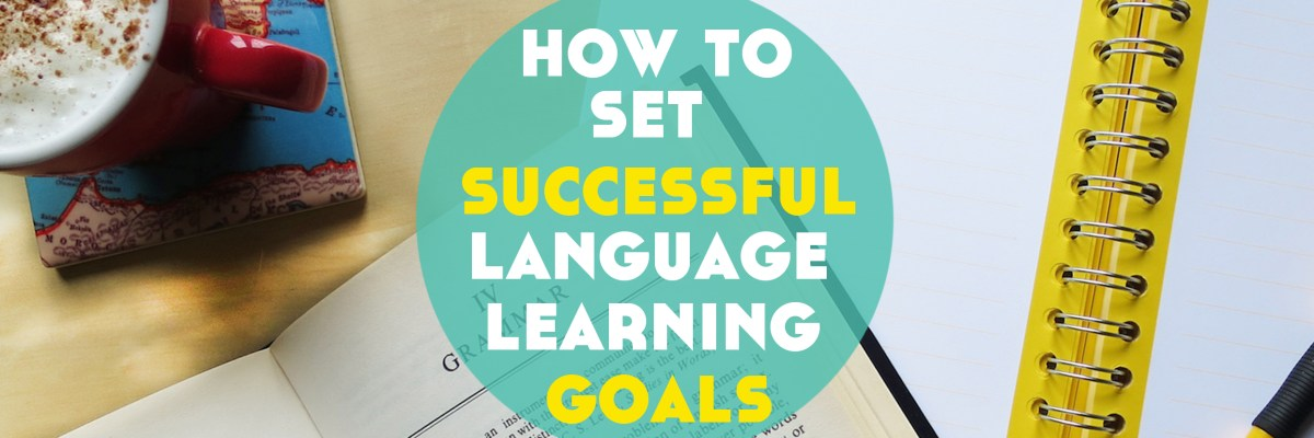 Goal setting for language learning is so important if you want to reach fluency. Click through to read how to set successful language learning goals and get your free worksheet to do just that!
