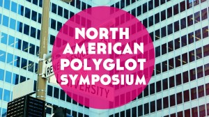 Visiting NAPS: North American Polyglot Symposium in Montreal, Canada!