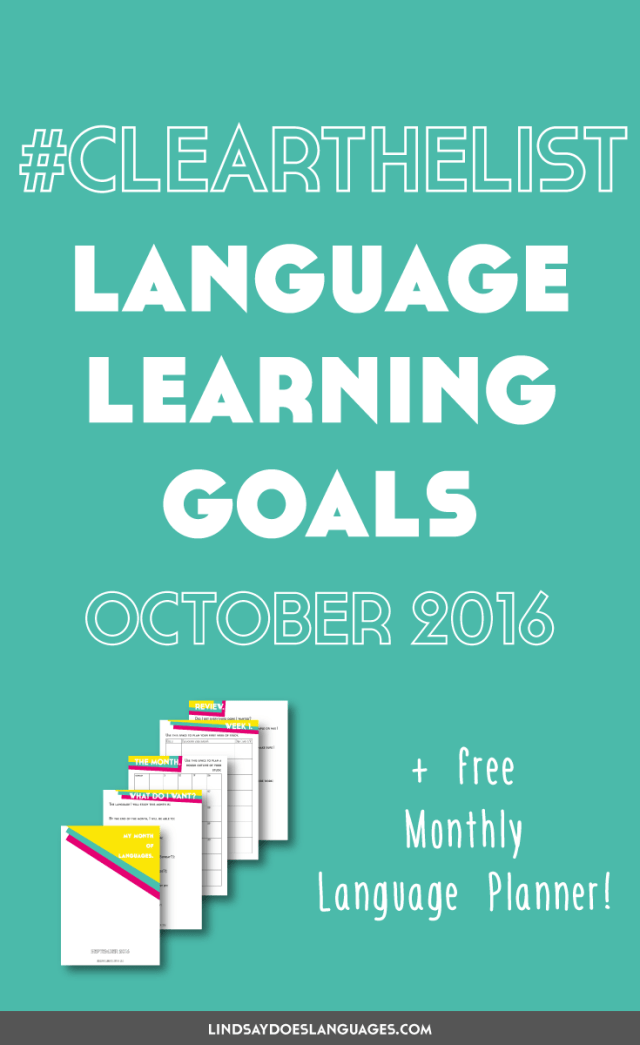 Clear The List is your monthly chance to check in on your language learning and life goals. Click through to read mine for October 2016 and download your free planner! >>