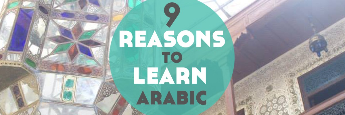 9 Reasons to Learn Arabic (+ the best resources to start