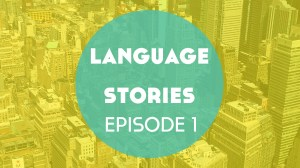 Language Stories – Episode 1: New York + The 7 Line