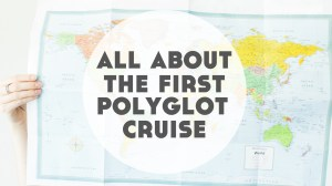 Polyglot Cruise 2020: What to Expect from this New Language Event