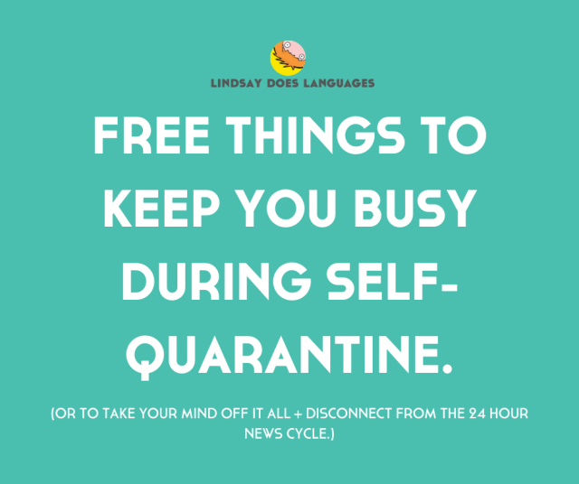 Free Things to Keep You Busy During Self-Quarantine