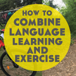 How to Stay Home, Learn Languages and Exercise