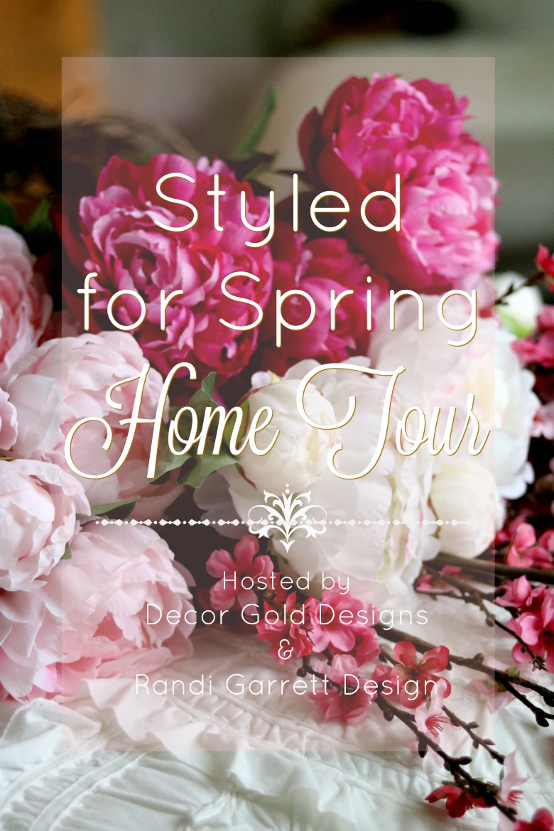 styled for spring home tour