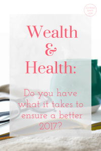 Wealth and Health- Do you have what it takes?