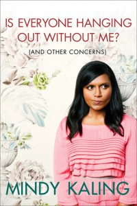 Is Everyone Hanging Out Without Me by Mindy Kaling
