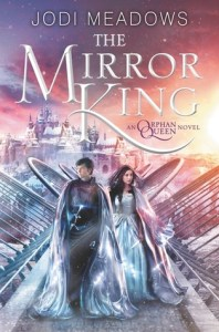 The Mirror King by Jodi Meadows