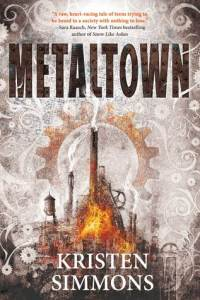 metaltown-by-kristen-simmons