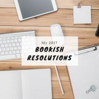 My 2017 Bookish Resolutions