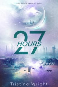 27 Hours by Tristina Wright