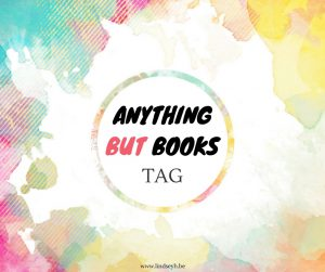 Anything But Books Tag