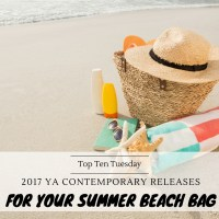 2017 YA Contemporary Releases For Your Summer Beach Bag {Top Ten Tuesday}