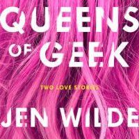 Adorkable & Inspirational -- Queens of Geek by Jen Wilde {Book Review}