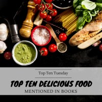 Top Ten Delicious Food Mentioned In Books {Top Ten Tuesday}