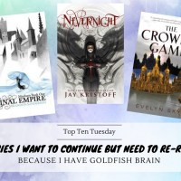 Series I Want To Continue But Need To Re-Read First Because I Have Goldfish Brain {Top Ten Tuesday}