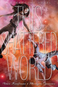 This Shattered World by Amie Kaufman & Meagan Spooner