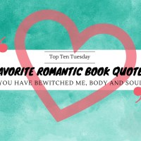 You Have Bewitched Me, Body And Soul -- Favorite Romantic Book Quotes {Top Ten Tuesday}
