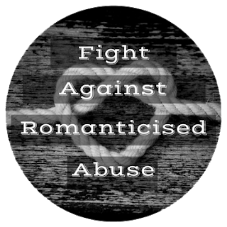 Fight Against Romanticised Abuse