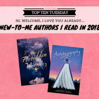 Hi, Welcome, I Love You Already -- New-to-Me Authors I Read In 2018 {Top Ten Tuesday}