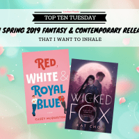 Ten Spring 2019 Fantasy & Contemporary Releases I Want To Inhale {Top ten Tuesday}