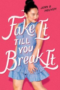 ake It Til You Break It by Jen Nguyen