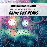 Magical & Whimsical Rainy Day Reads {Top Ten Tuesday}
