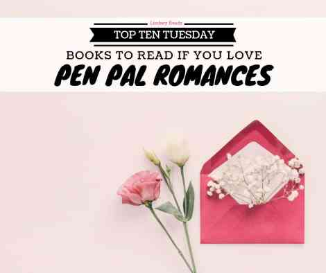 190730 Books To Read If You Love Pen Pal Romances