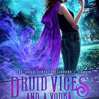 The One Where Everything Hurts -- Druid Vices and a Vodka by Annette Marie {ARC Book Review}