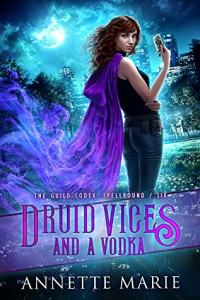 Druid Vices and a Vodka by Annette Marie
