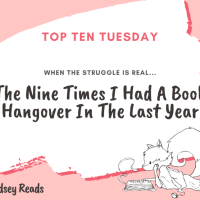 When The Struggle Is Real... The Nine Times I Had A Book Hangover In The Last Year {Top Ten Tuesday}