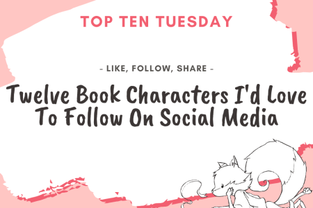 20200225 Characters I'd follow on social media