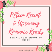 Fifteen Recent & Upcoming Romance Reads For All Your Swooning Needs
