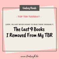 Look, I'm Just Never Going To Read These (Probably) -- The Last 9 Books I Removed From My TBR {Top Ten Tuesday}