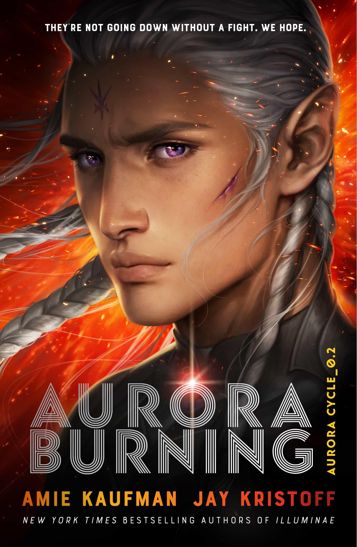 Aurora Burning by Amie Kaufman and Jay Kristoff