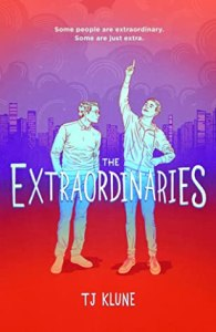 The Extraordinaries by T.J. Klune