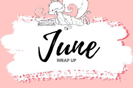 June wrap up