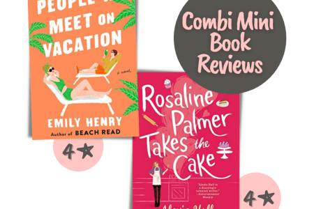 Review - People We Meet On Vacation and Rosaline Palmer Takes The Cake