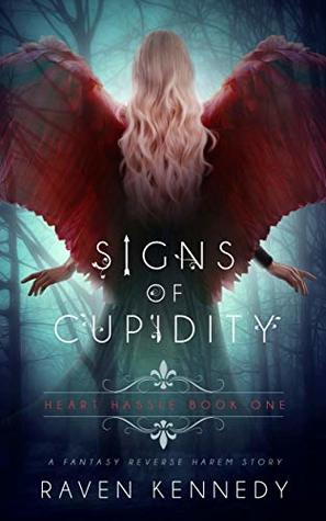 Signs of Cupidity by Raven Kennedy