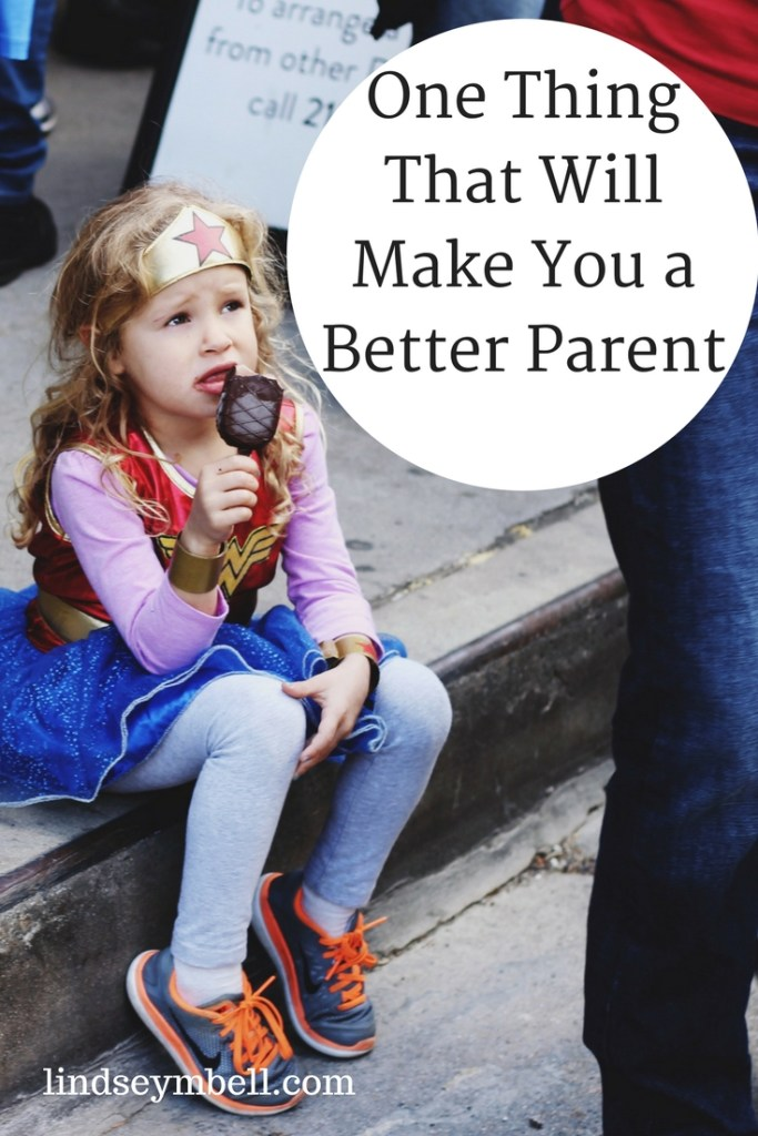 One thing that will make you a better parent today - lindseymbell.com