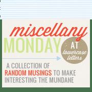 Miscellany Monday