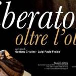 """""""Oltre l'oblio"""": mostra di opere di Nicola Liberatore"""