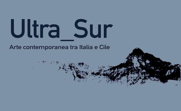 Ultra_Sur – Arte contemporanea tra Italia e Cile