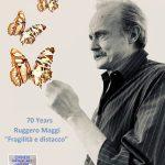 """""""Fragilità e Distacco / 70 Years Ruggero  Maggi"""""""